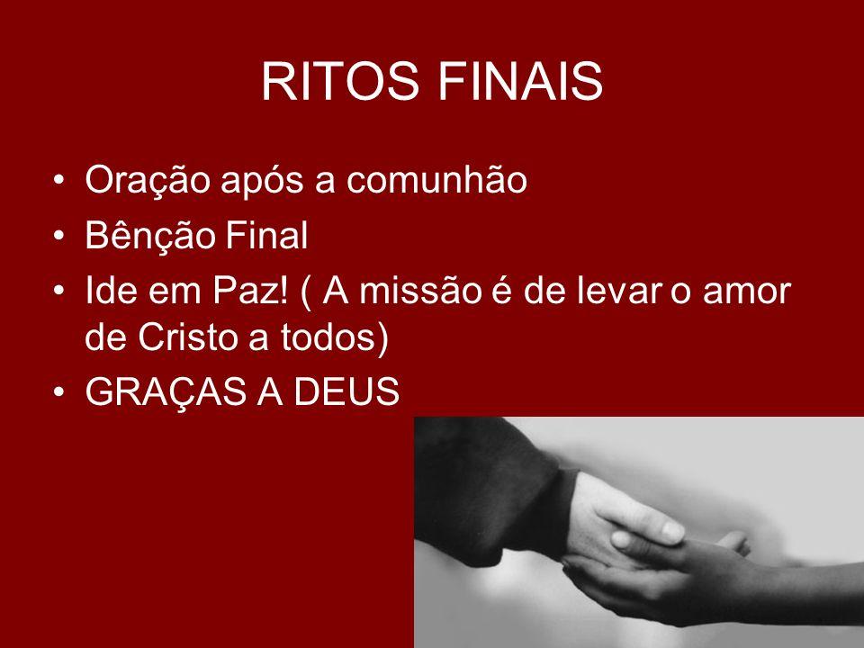 RITOS FINAIS Oração após a comunhão Bênção Final