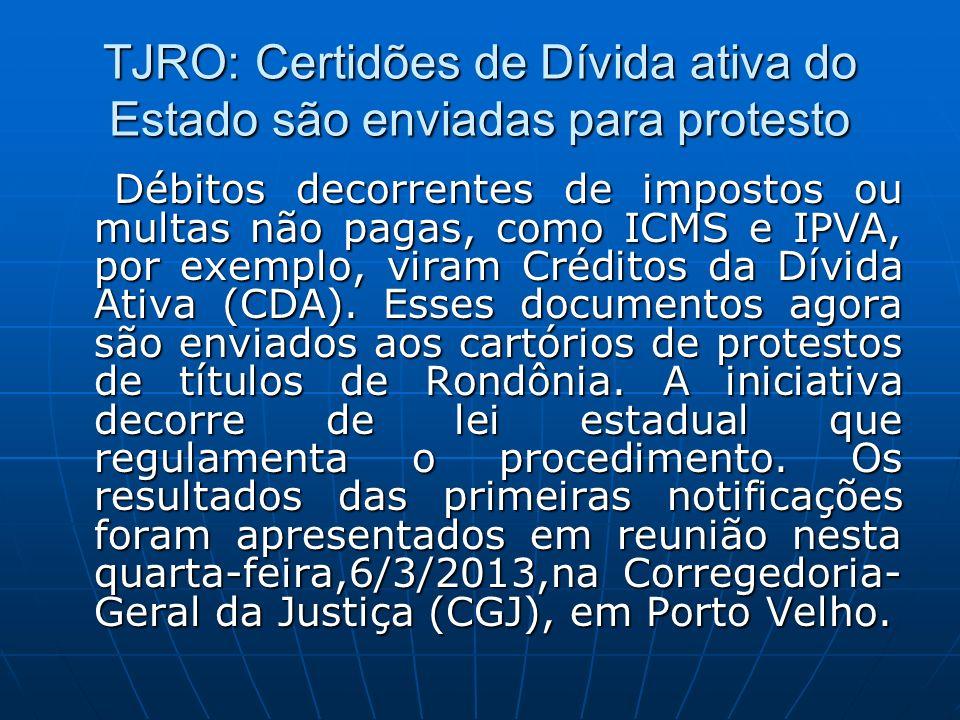 TJRO: Certidões de Dívida ativa do Estado são enviadas para protesto