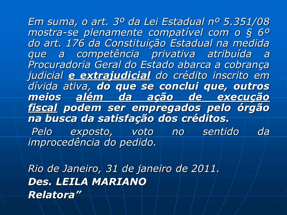 Em suma, o art. 3º da Lei Estadual nº 5