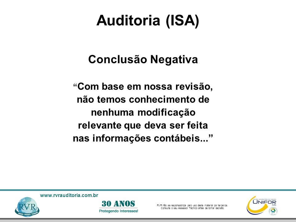 Auditoria (ISA) Conclusão Negativa não temos conhecimento de