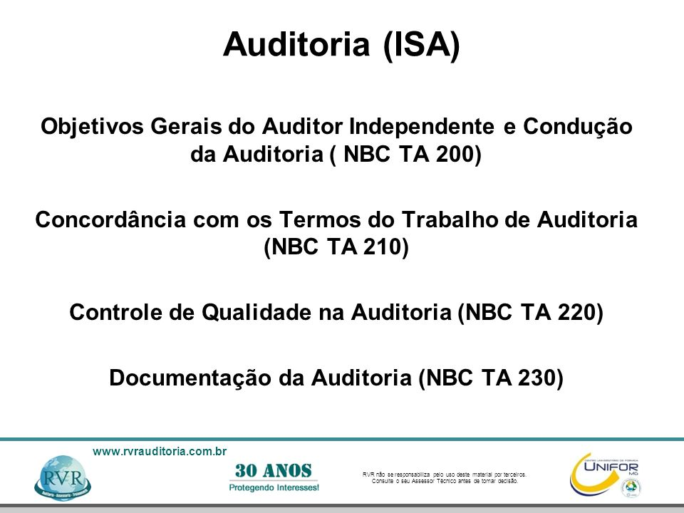 Auditoria (ISA)Objetivos Gerais do Auditor Independente e Condução da Auditoria ( NBC TA 200)