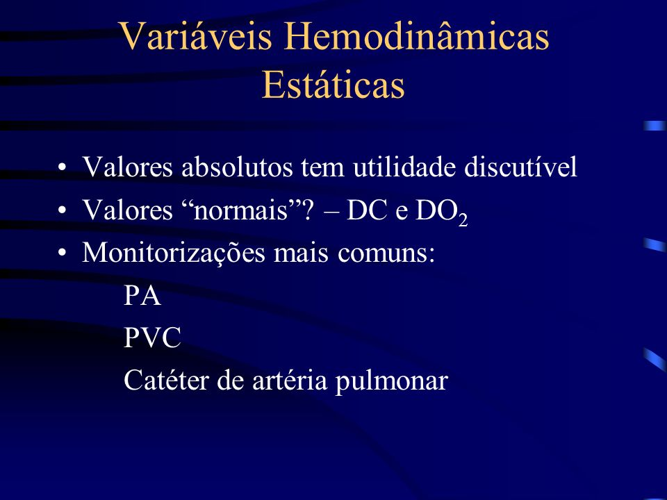 Variáveis Hemodinâmicas Estáticas