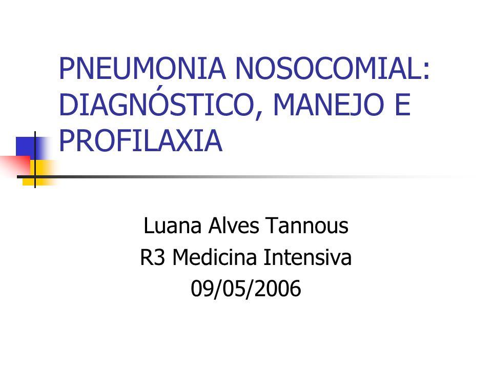 PNEUMONIA NOSOCOMIAL: DIAGNÓSTICO, MANEJO E PROFILAXIA
