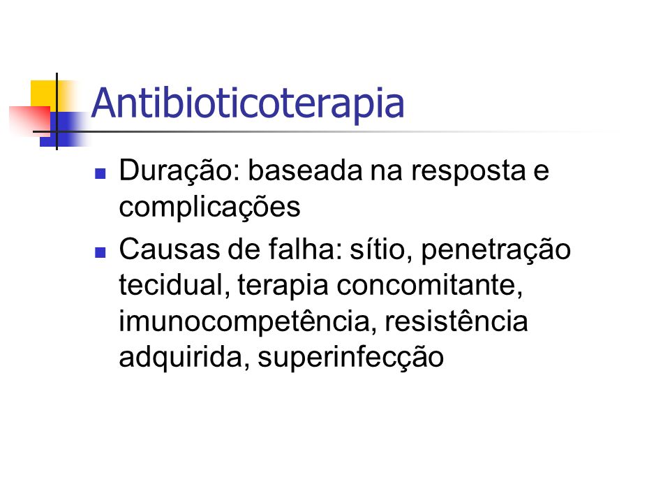 Antibioticoterapia Duração: baseada na resposta e complicações