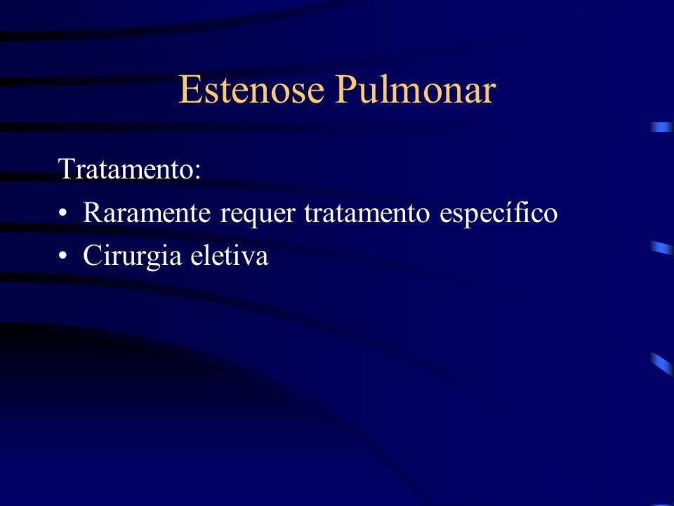 Estenose Pulmonar Tratamento: Raramente requer tratamento específico