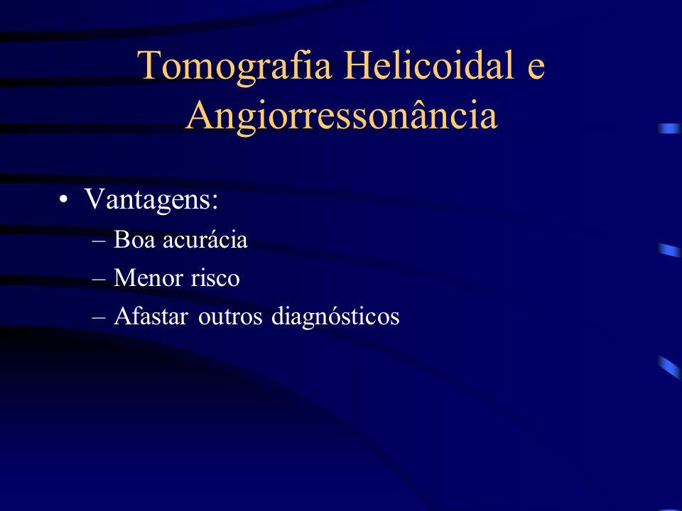 Tomografia Helicoidal e Angiorressonância