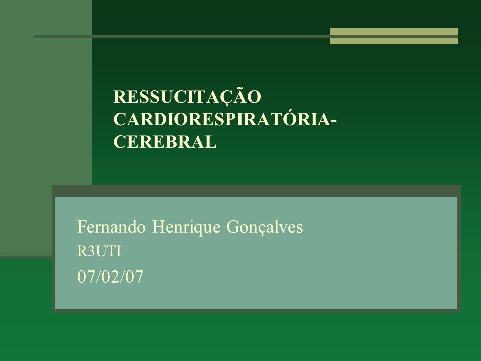 RESSUCITAÇÃO CARDIORESPIRATÓRIA- CEREBRAL