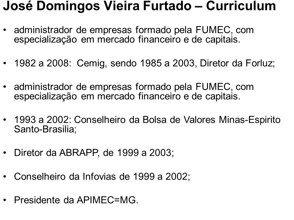 José Domingos Vieira Furtado – Curriculum