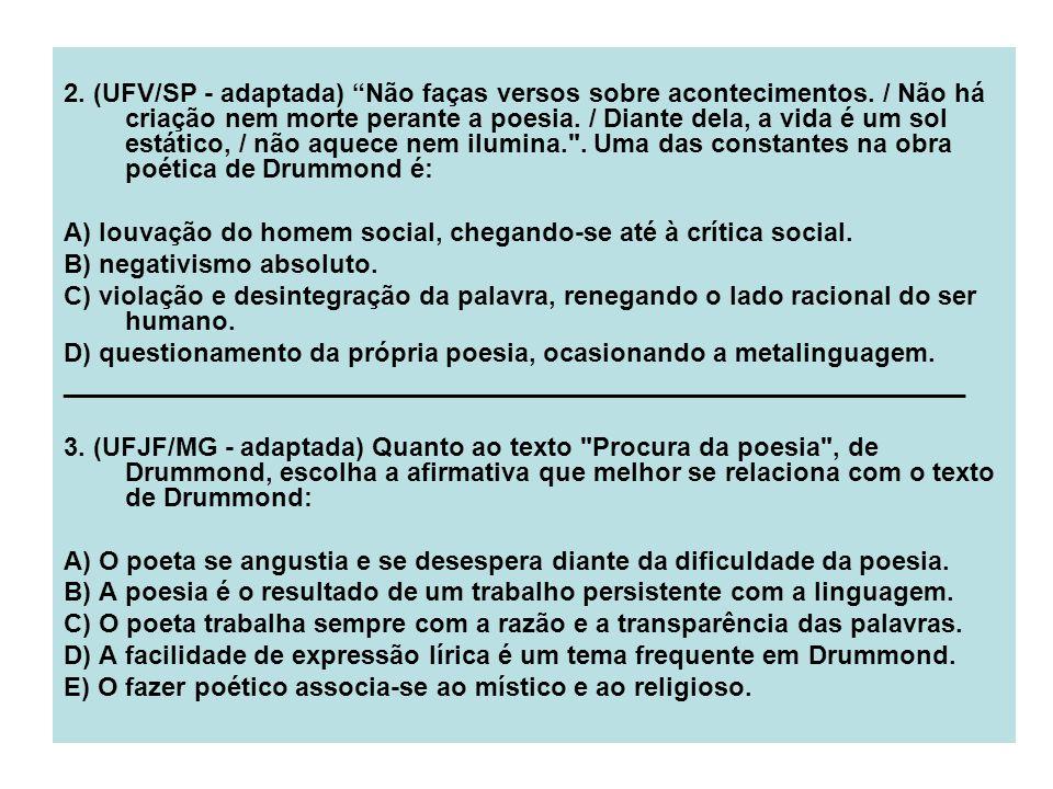 2. (UFV/SP - adaptada) Não faças versos sobre acontecimentos