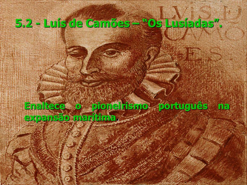 5.2 - Luís de Camões – Os Lusíadas .