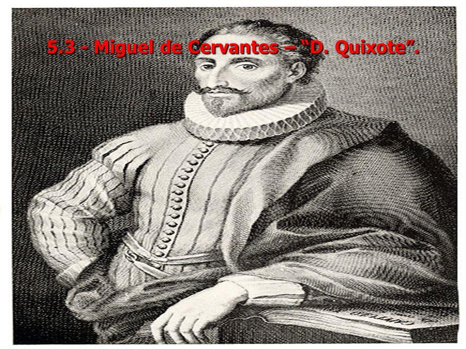 5.3 - Miguel de Cervantes – D. Quixote .