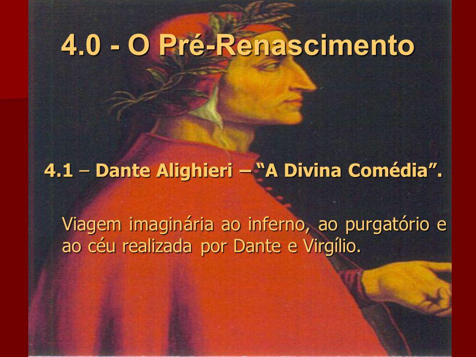 4.0 - O Pré-Renascimento 4.1 – Dante Alighieri – A Divina Comédia .