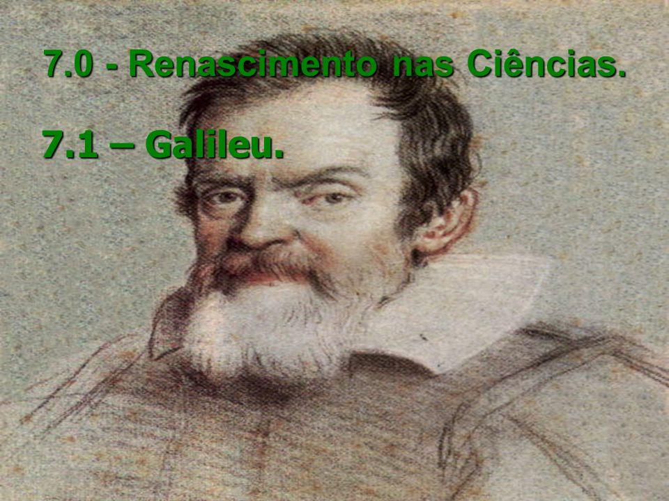 7.0 - Renascimento nas Ciências.