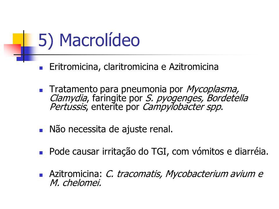 5) Macrolídeo Eritromicina, claritromicina e Azitromicina