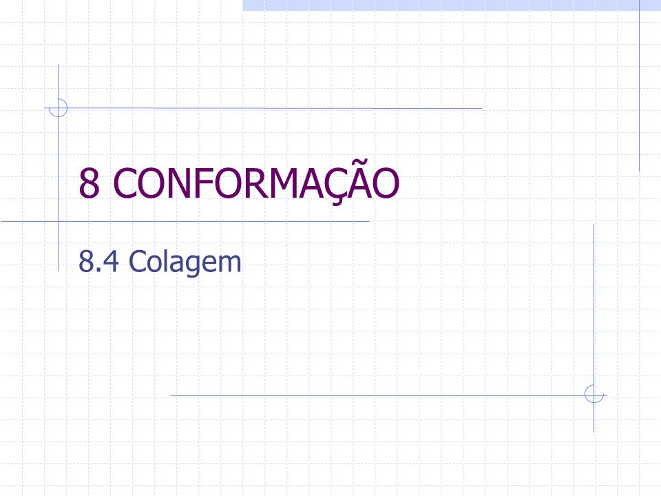 8 CONFORMAÇÃO 8.4 Colagem