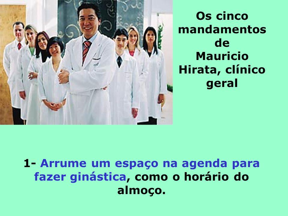 Os cinco mandamentos de Mauricio Hirata, clínico geral