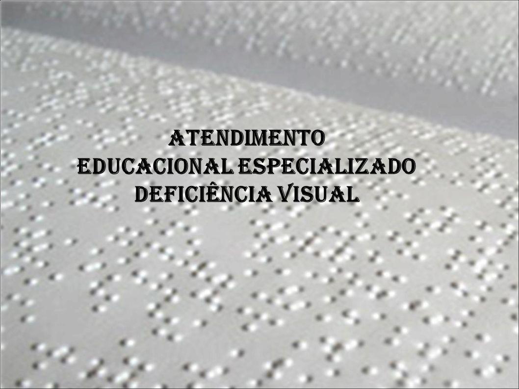 Educacional Especializado Deficiência Visual