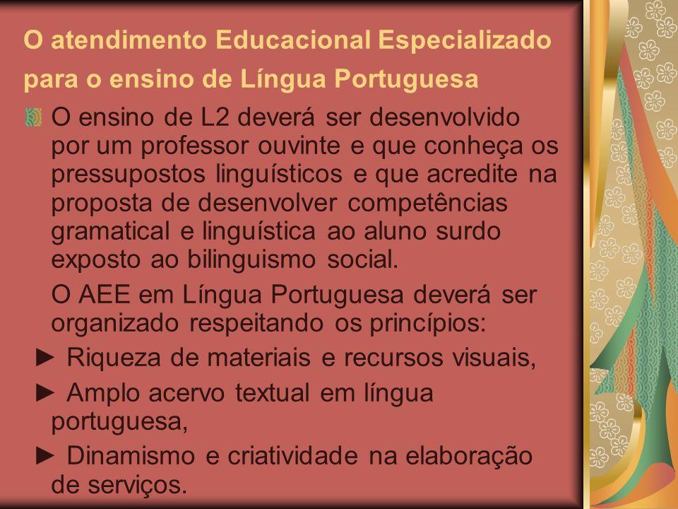 O atendimento Educacional Especializado para o ensino de Língua Portuguesa