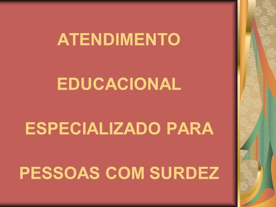 ATENDIMENTO EDUCACIONAL ESPECIALIZADO PARA PESSOAS COM SURDEZ