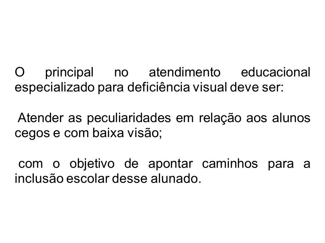 O principal no atendimento educacional especializado para deficiência visual deve ser:
