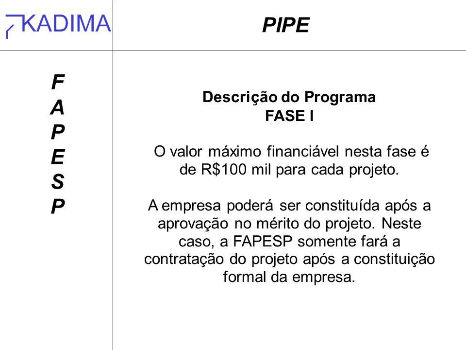 PIPE F A P E S Descrição do Programa FASE I