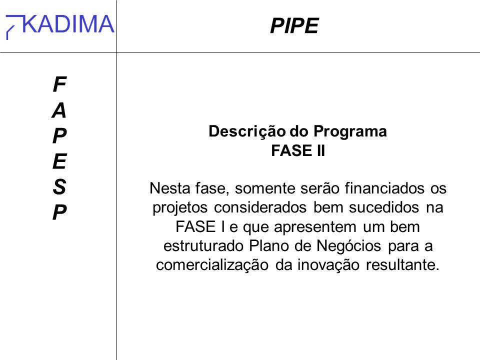 PIPE F A P E S Descrição do Programa FASE II