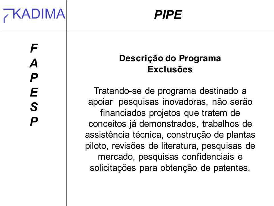 PIPE F A P E S Descrição do Programa Exclusões