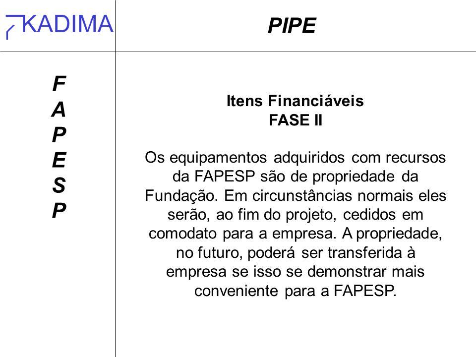 PIPE F A P E S Itens Financiáveis FASE II