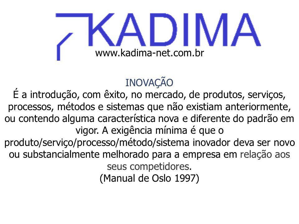 www.kadima-net.com.br INOVAÇÃO.
