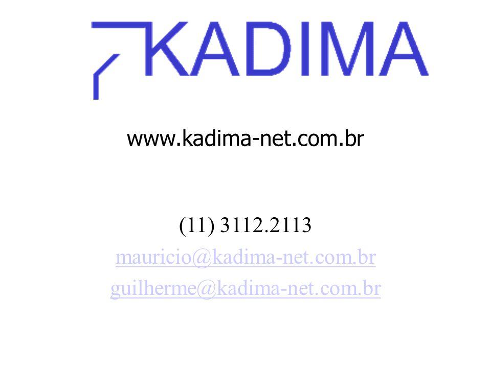 www.kadima-net.com.br (11) 3112.2113 mauricio@kadima-net.com.br guilherme@kadima-net.com.br