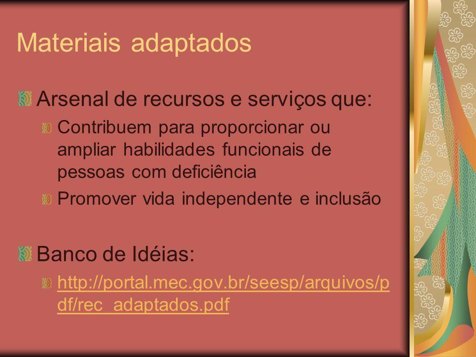 Materiais adaptados Arsenal de recursos e serviços que:
