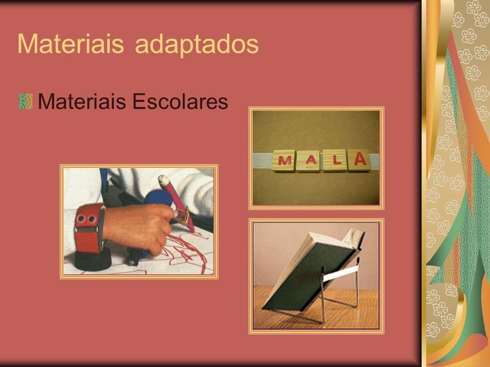 Materiais adaptados Materiais Escolares
