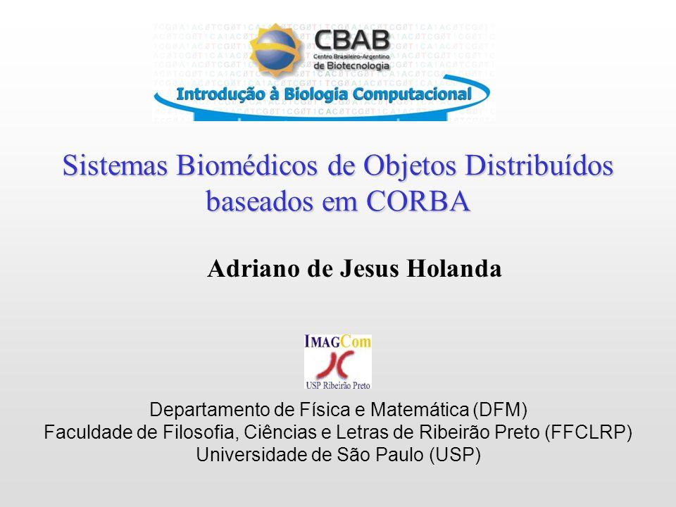 Sistemas Biomédicos de Objetos Distribuídos baseados em CORBA
