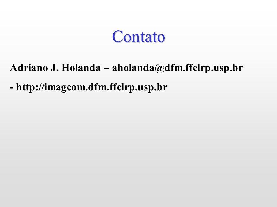 Contato Adriano J. Holanda – aholanda@dfm.ffclrp.usp.br