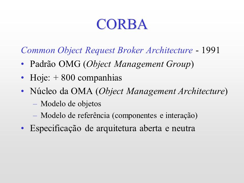 CORBA Common Object Request Broker Architecture - 1991