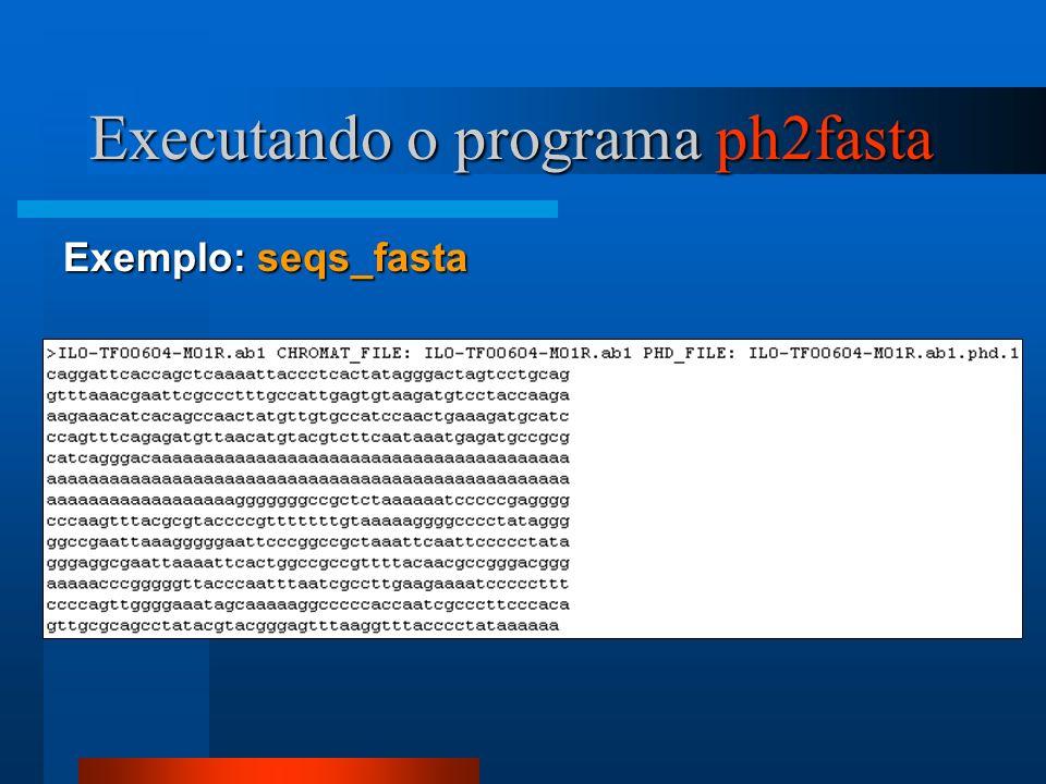 Executando o programa ph2fasta