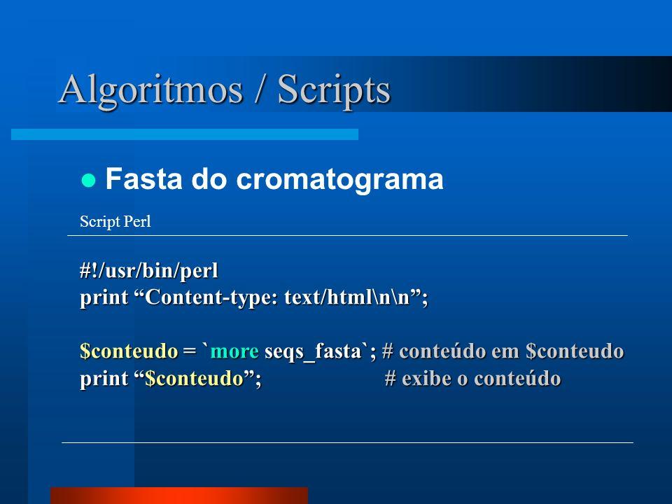 Algoritmos / Scripts Fasta do cromatograma #!/usr/bin/perl