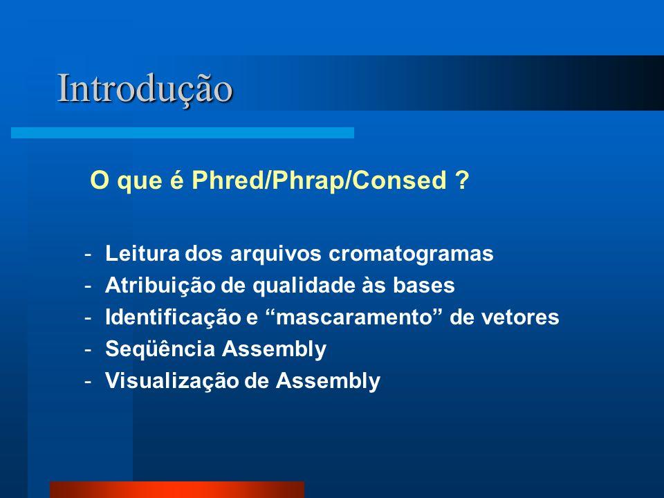 Introdução O que é Phred/Phrap/Consed