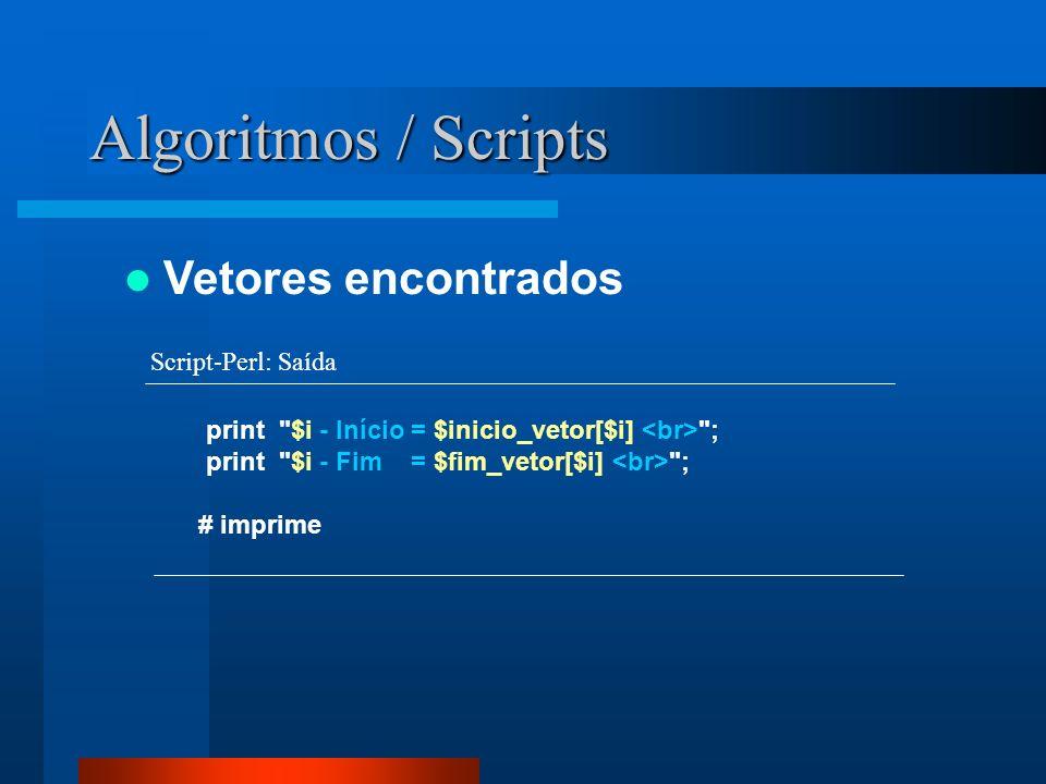 Algoritmos / Scripts Vetores encontrados Script-Perl: Saída