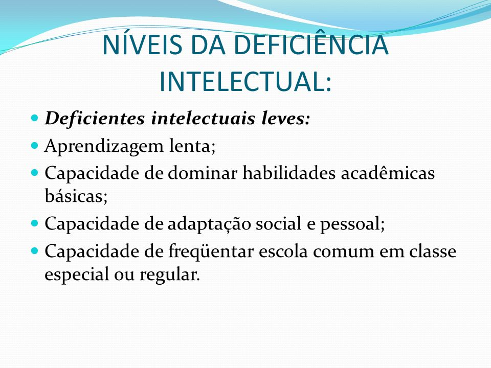NÍVEIS DA DEFICIÊNCIA INTELECTUAL: