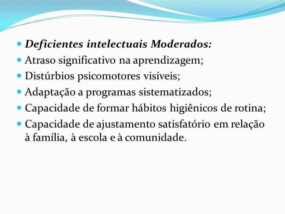 Deficientes intelectuais Moderados: