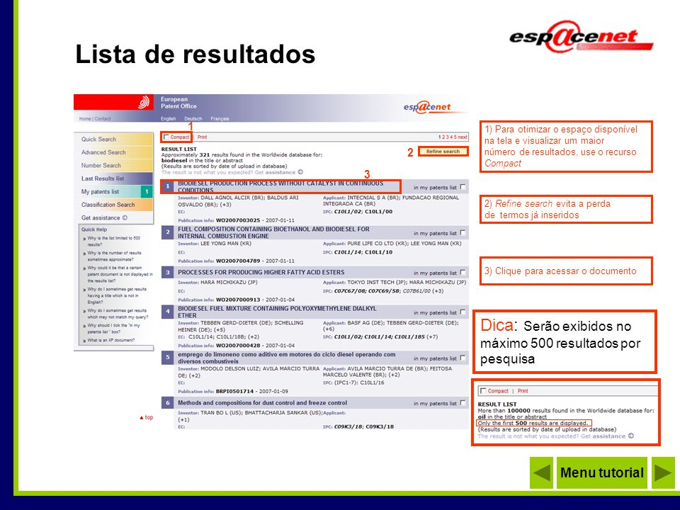 Lista de resultados1) Para otimizar o espaço disponível. na tela e visualizar um maior. número de resultados, use o recurso.