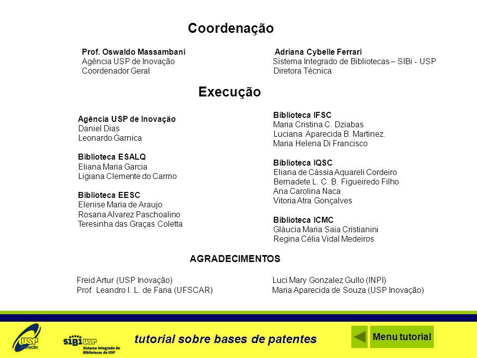 Coordenação Execução tutorial sobre bases de patentes AGRADECIMENTOS
