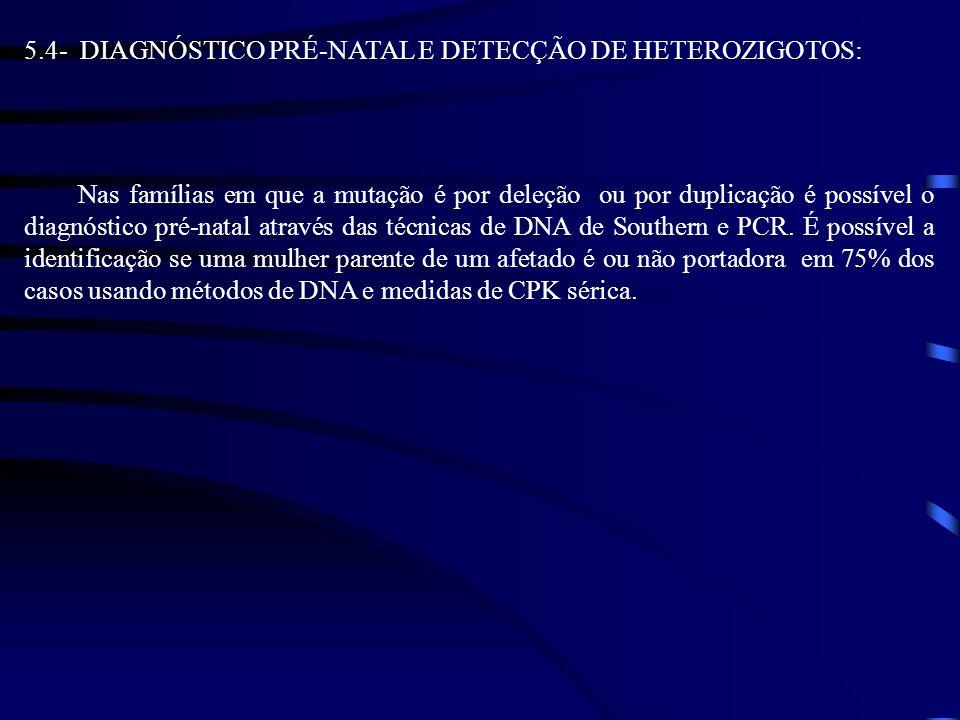 5.4- DIAGNÓSTICO PRÉ-NATAL E DETECÇÃO DE HETEROZIGOTOS: