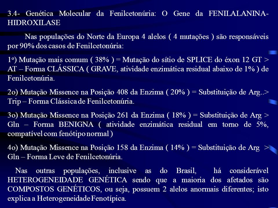 3.4- Genética Molecular da Fenilcetonúria: O Gene da FENILALANINA- HIDROXILASE