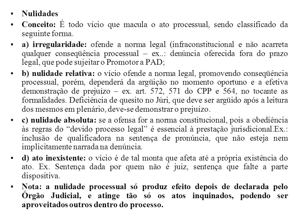 Nulidades Conceito: É todo vício que macula o ato processual, sendo classificado da seguinte forma.
