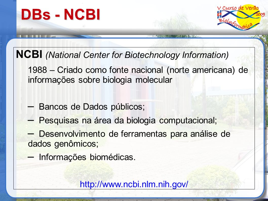 DBs - NCBI NCBI (National Center for Biotechnology Information)