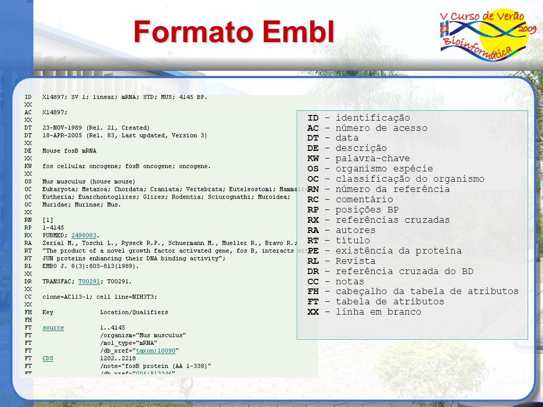 Formato Embl ID - identificação AC – número de acesso DT - data