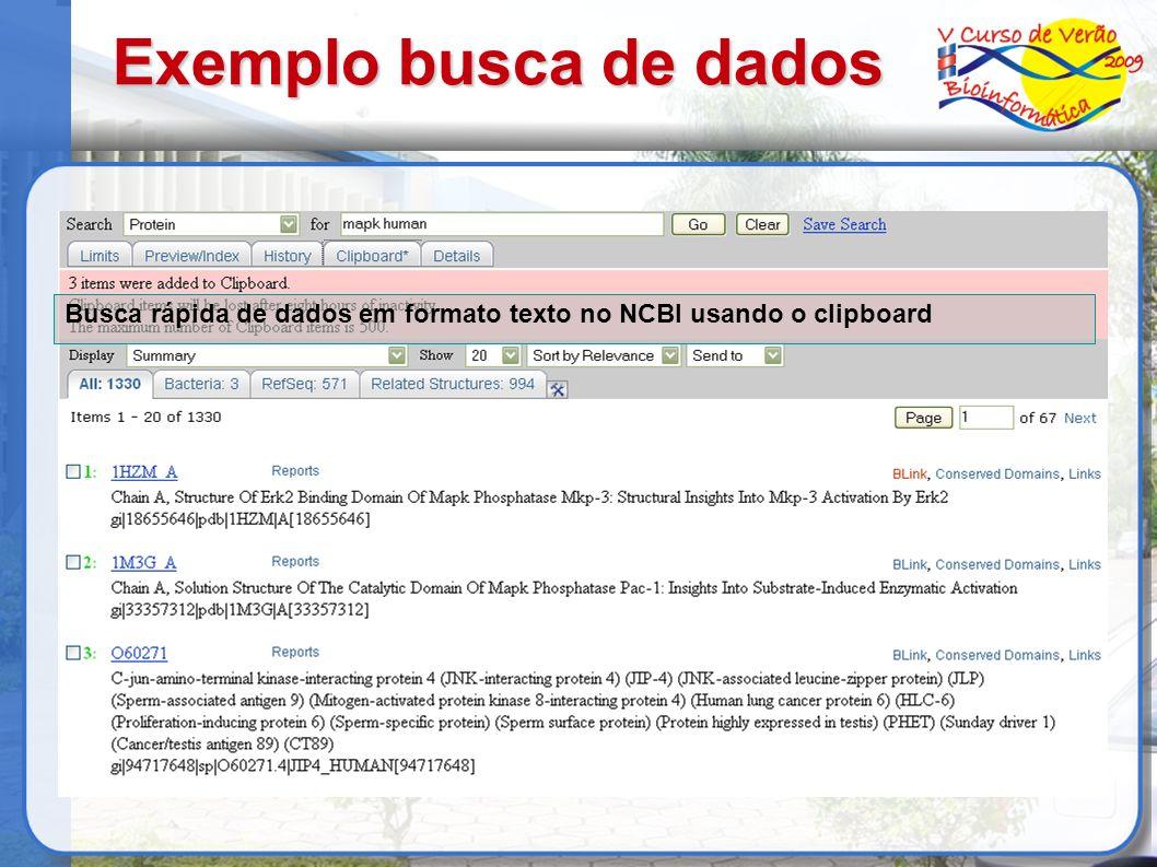 Exemplo busca de dados Busca rápida de dados em formato texto no NCBI usando o clipboard 33