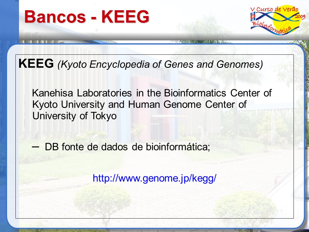Bancos - KEEG KEEG (Kyoto Encyclopedia of Genes and Genomes)
